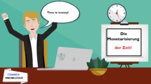 Die Monetarisierung der Zeit!