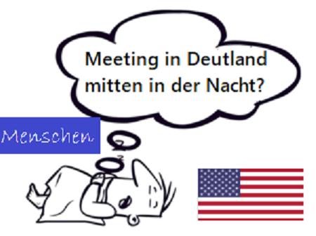 Ein virtuelles Teammitglied aus den USA verschläft das Meeting in Deutschland!