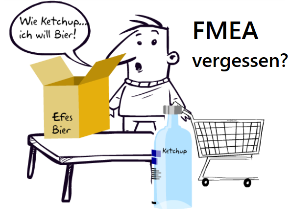 FMEA vergessen? Fragt der Mann der aus dem Bierkarton Ketchup Flaschen auspackt.