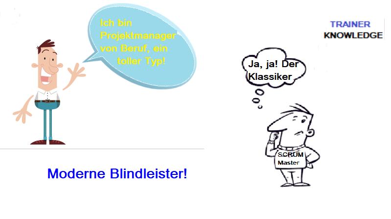 Ein SCRUM Master und ein Projektmanager, in Unwissenheit, aus Prozesssicht Blindleister zu sein.